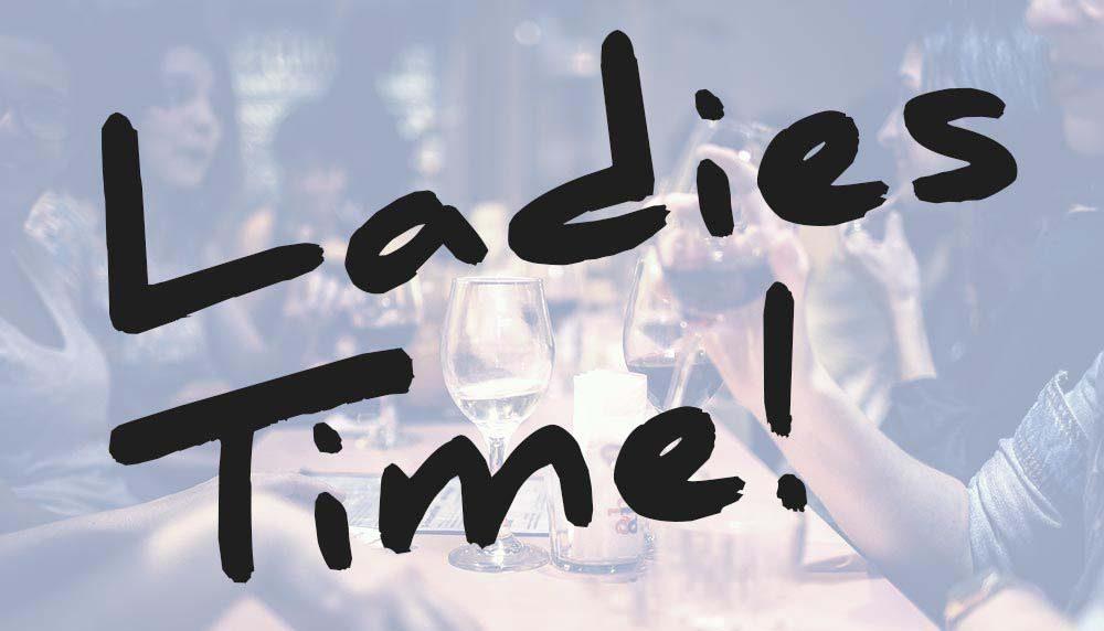Ladies Time! - Alles was das Frauenherz begehrt